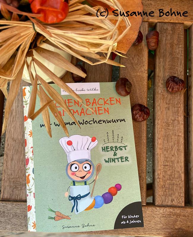 Kochen-backen-mitmachen-mit-Wilma-Wochenwurm-Herbst-und-Winter-Halloweenparty-Kinderkochbuch-Pfannkuchen-Suppen-Rezepte-Weihnachtsplätzchen-Lerngeschichte-vorlesen