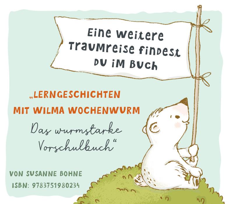 Lerngeschichten mit Wilma Wochenwurm das wurmstarke Vorschulbuch Traumreise