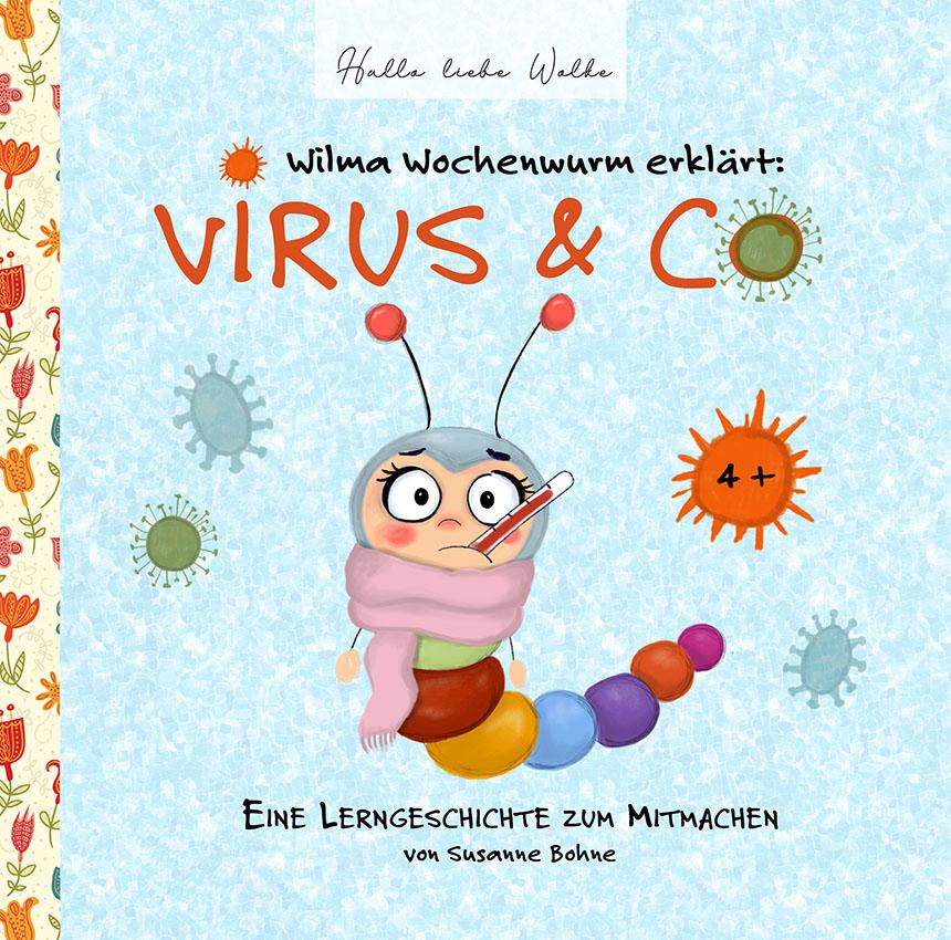 Wilma Wochenwurm erklärt Virus & Co Wilma Wochenwurm erklärt Virus und Co Lerngeschichte erklären Kinder Susanne Bohne Hallo liebe Wolke Cover