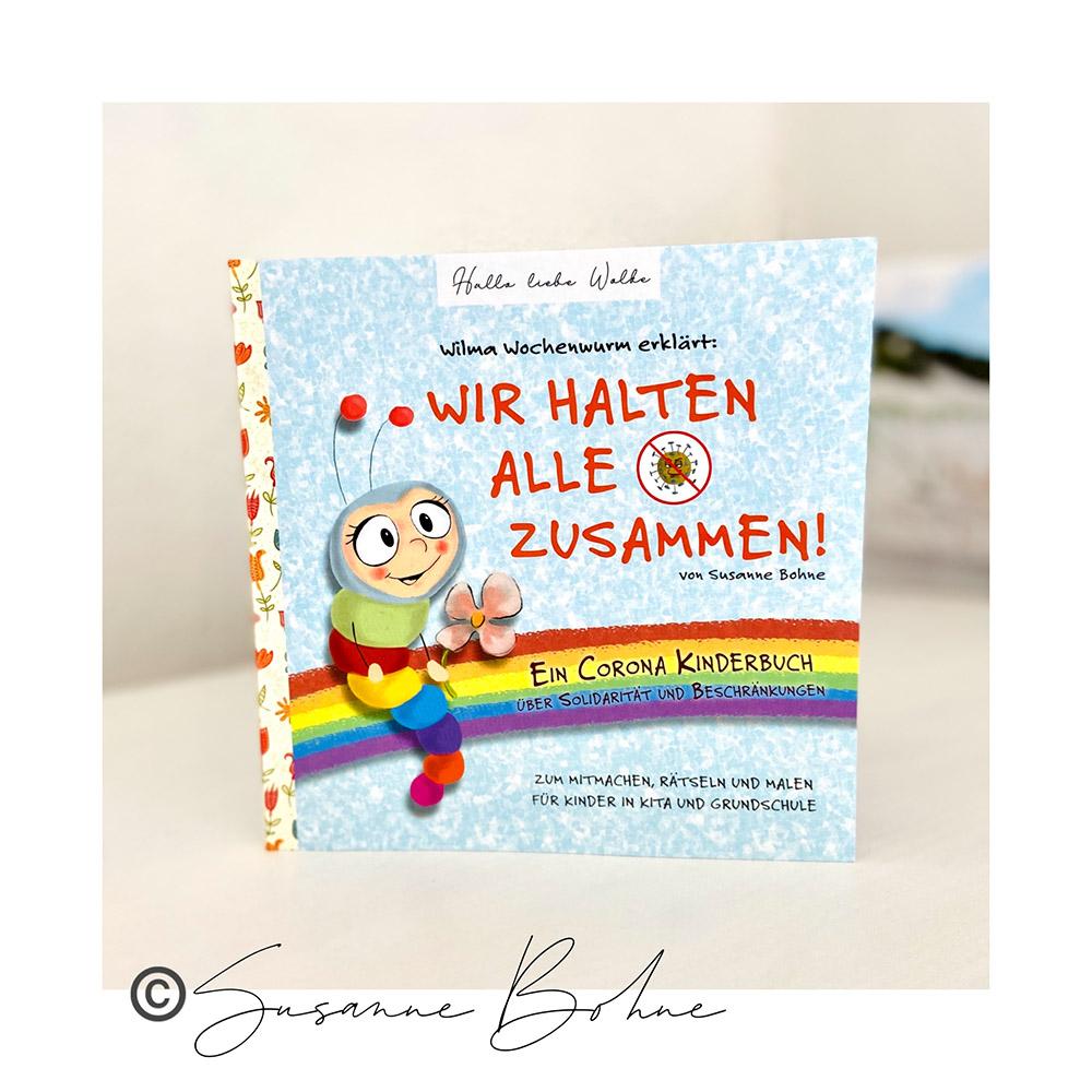 Wilma Wochenwurm erklärt Wir halten alle fest zusammen - ein Corona Kinderbuch von Susanne Bohne Titel