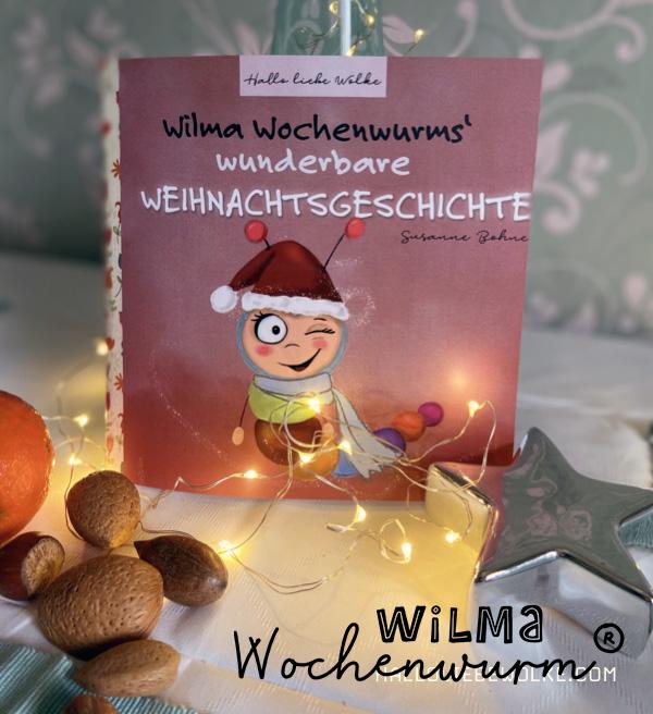 Wilma Wochenwurms wunderbare Weihnachtsgeschichte - Kinderbuch zu Weihnachten